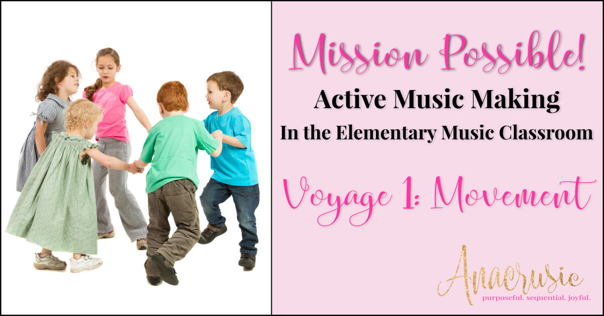 Mission Possible! Voyage 1: Movement in the Elementary Music Classroom