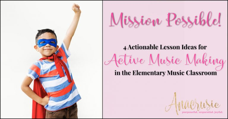 Mission Possible! Actionable Ideas for Active Music Making in the Elementary Music Classroom