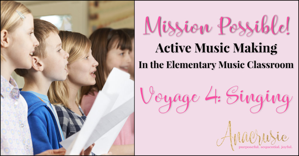 Mission Possible! Voyage 4 – Singing in the Elementary Music Classroom
