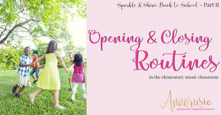 Opening & Closing Routines in the Elementary Music Classroom {Sparkle & Shine BTS PT 2}