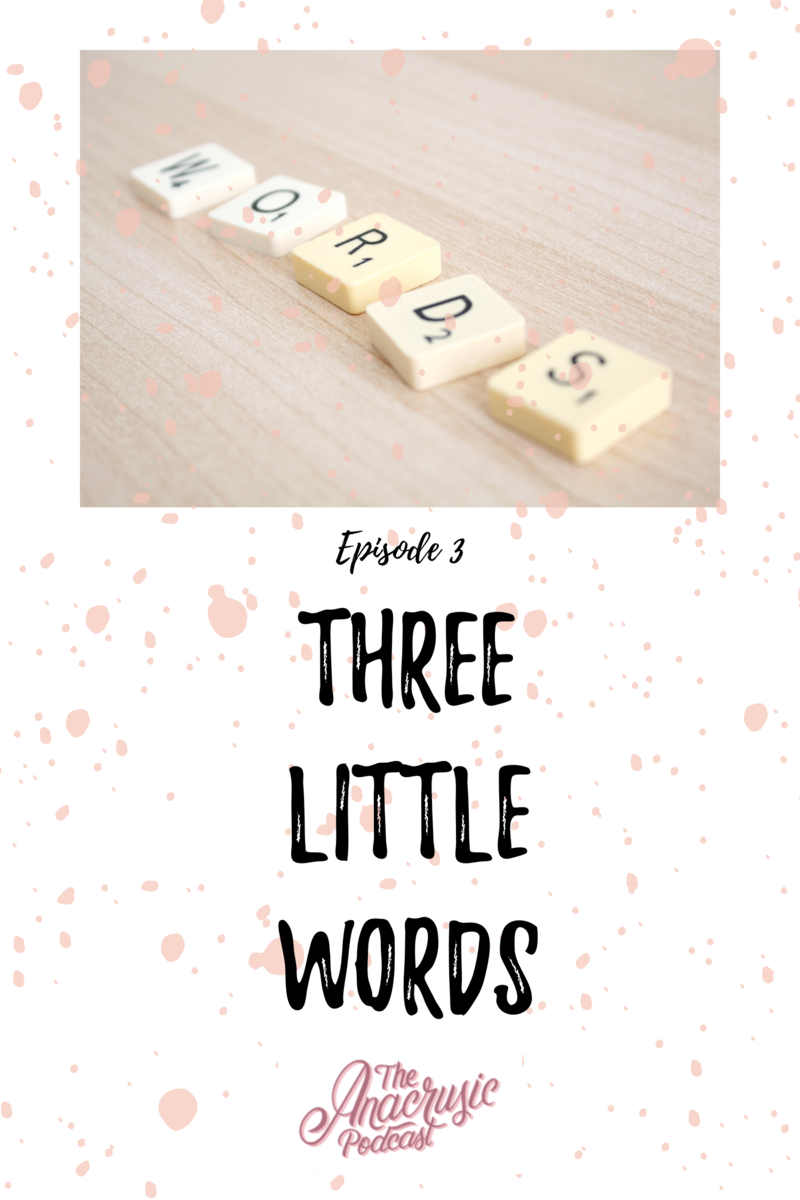 Read more about the article TAP 003 – Three Little Words