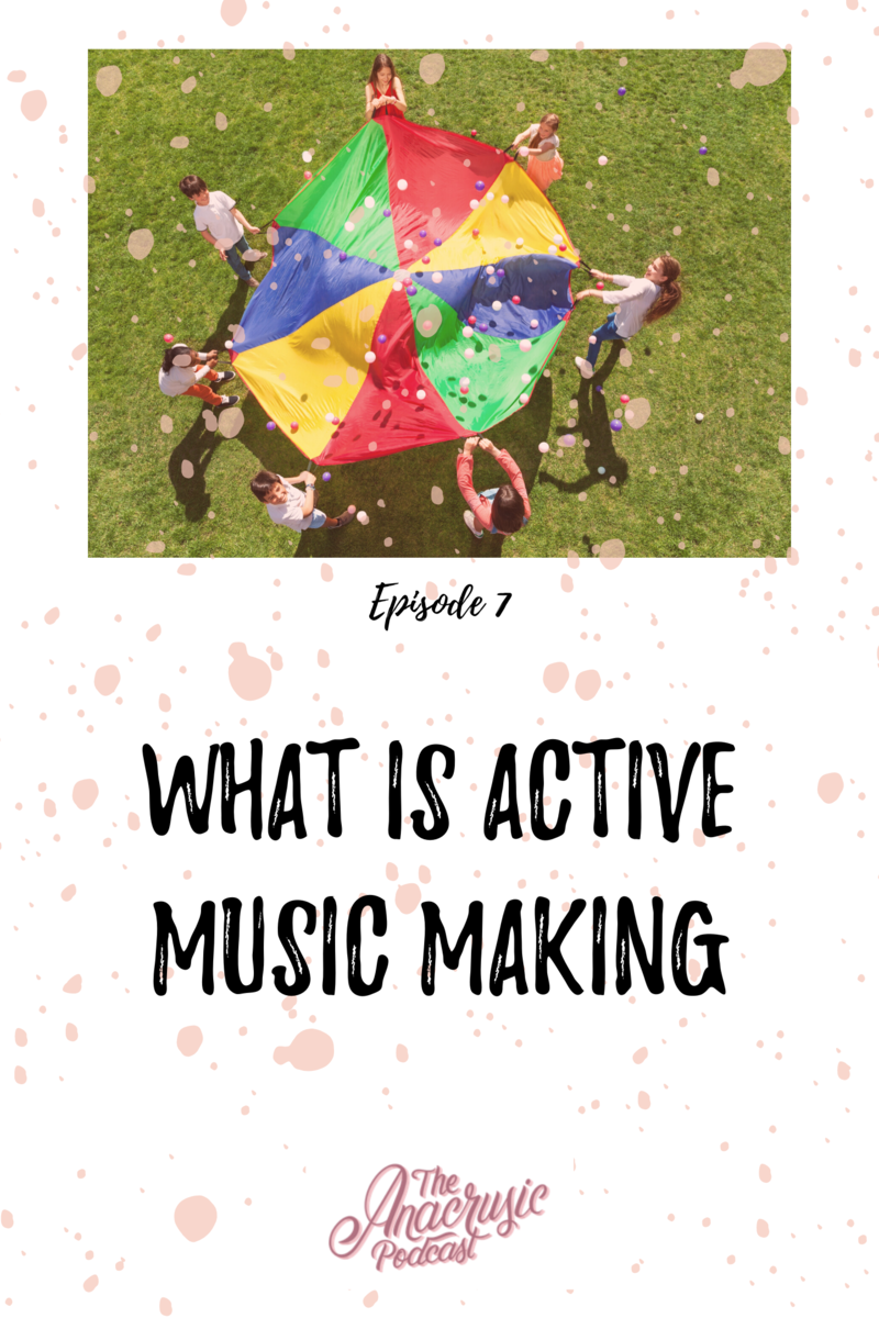 Read more about the article TAP 007 – What is Active Music Making?