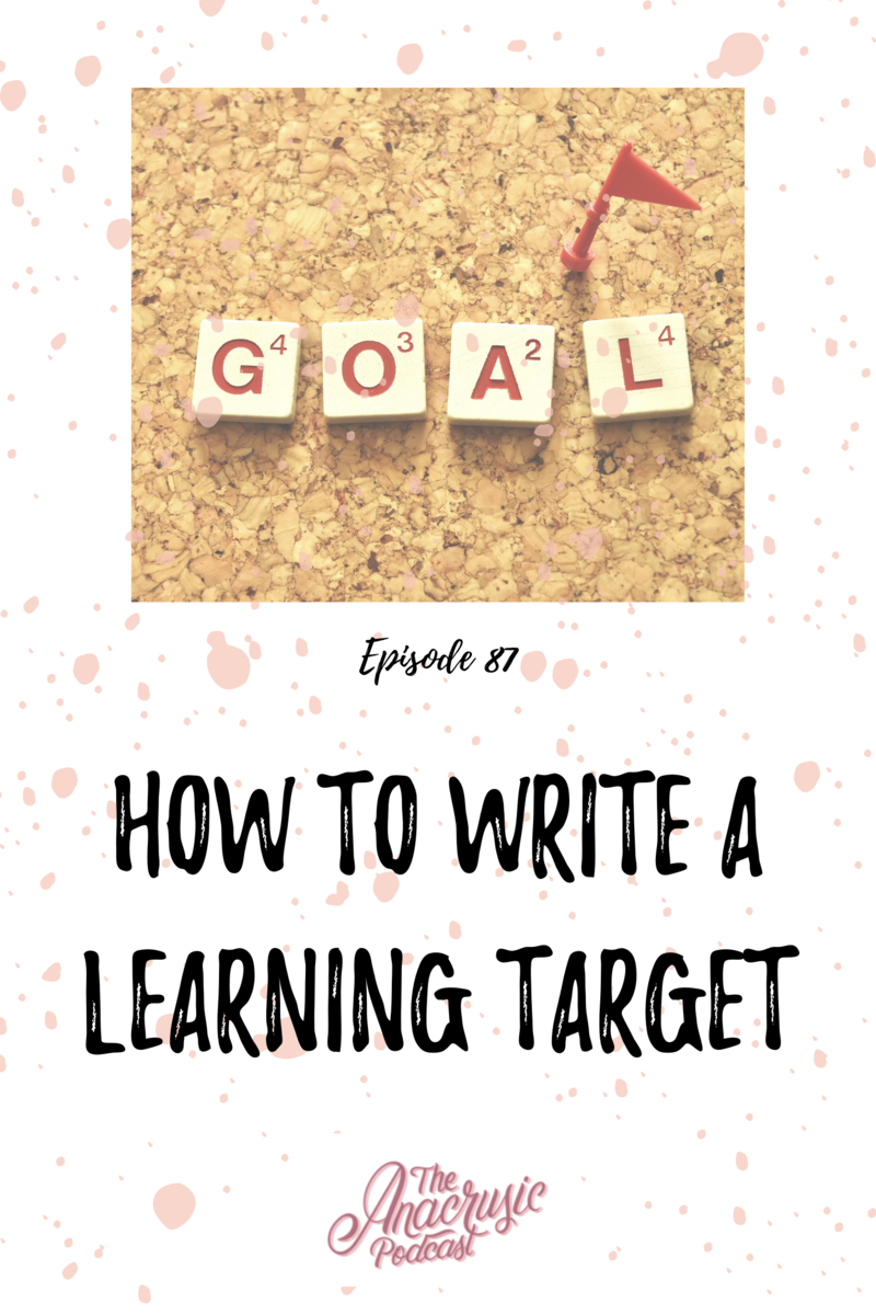 Read more about the article TAP 087 – How to Write a Learning Target