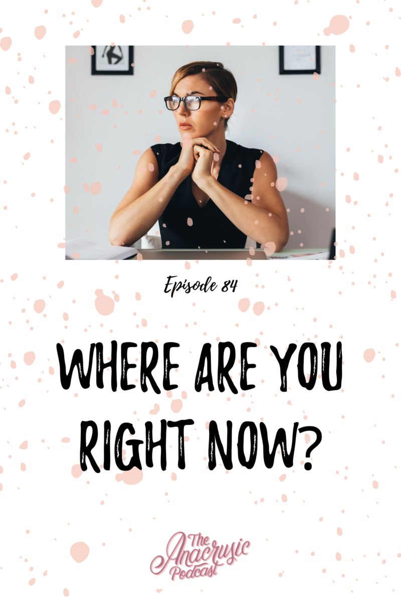 Read more about the article TAP 084 – Where Are You Right Now?