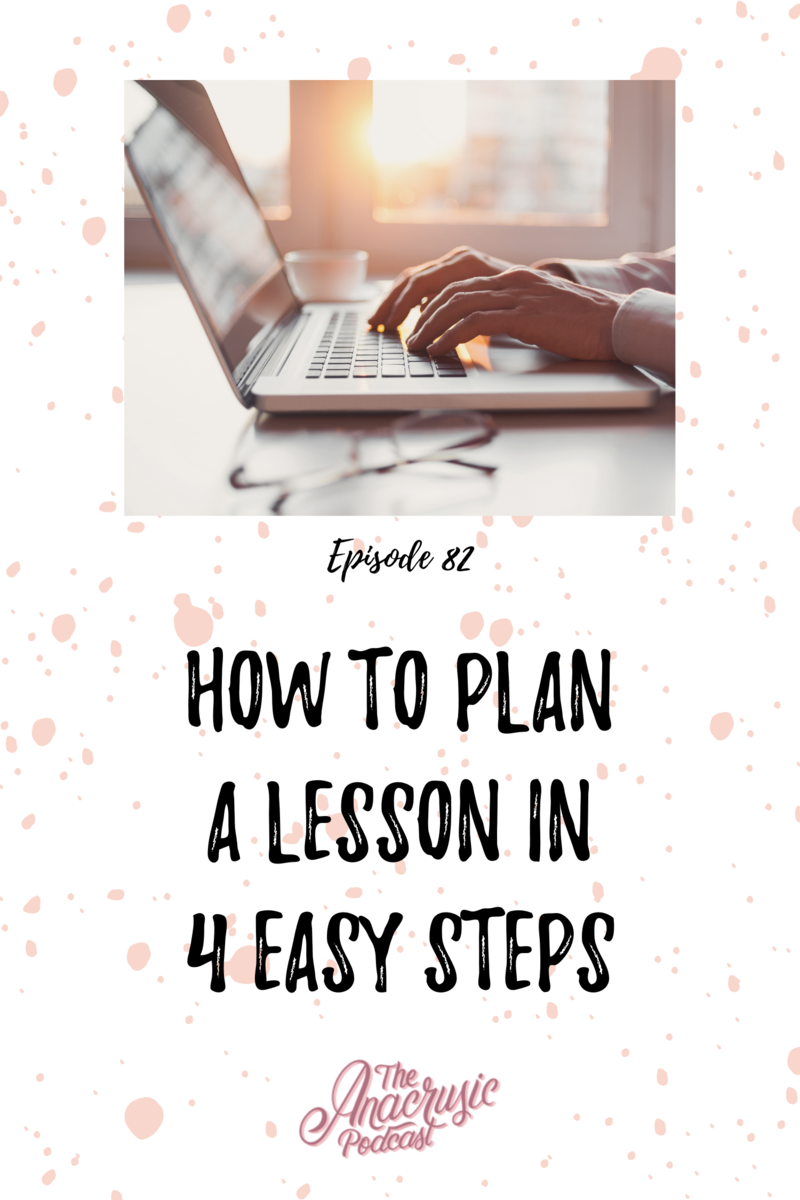 Read more about the article TAP 082 – How to Plan a Lesson in 4 Simple Steps