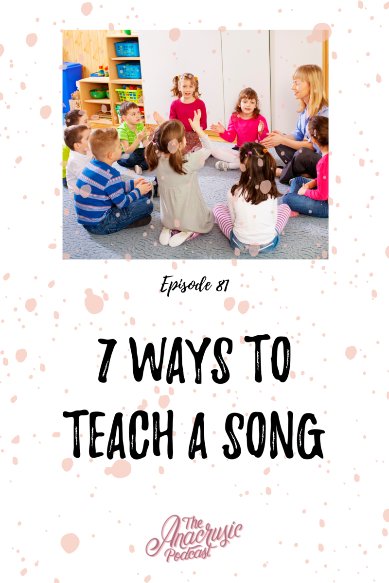 Read more about the article TAP 081 – 7 Ways to Teach a Song