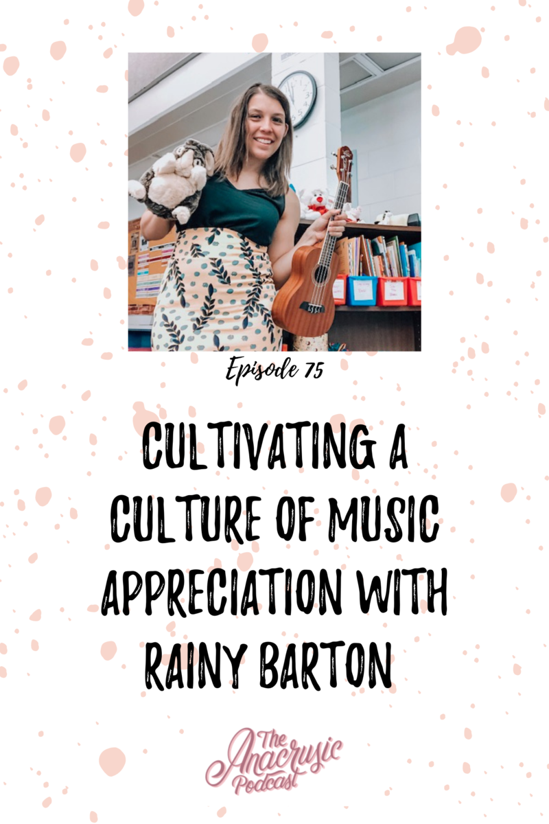 Read more about the article TAP 075: Cultivating a Culture of Music Appreciation with Rainy Barton