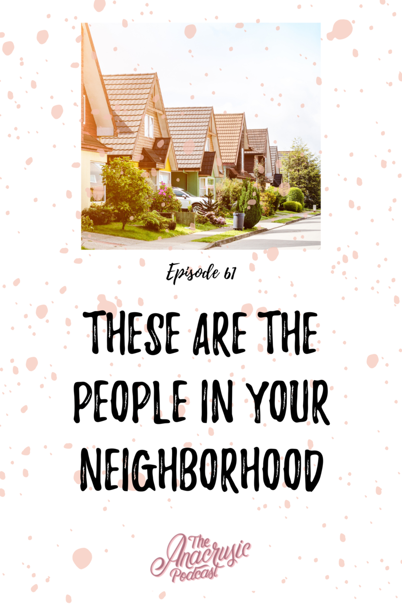 Read more about the article TAP 061 – These Are the People in Your Neighborhood
