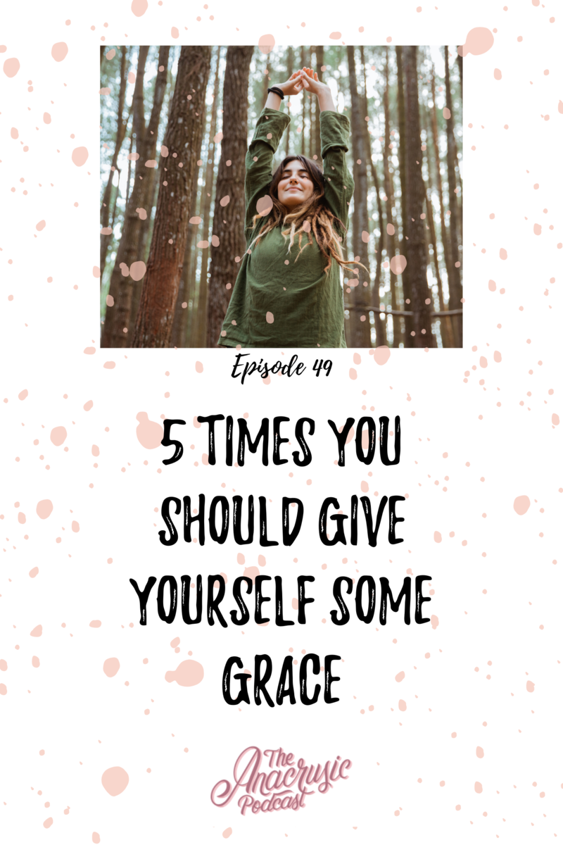 Read more about the article TAP 049 – 5 Times You Should Give Yourself Some Grace