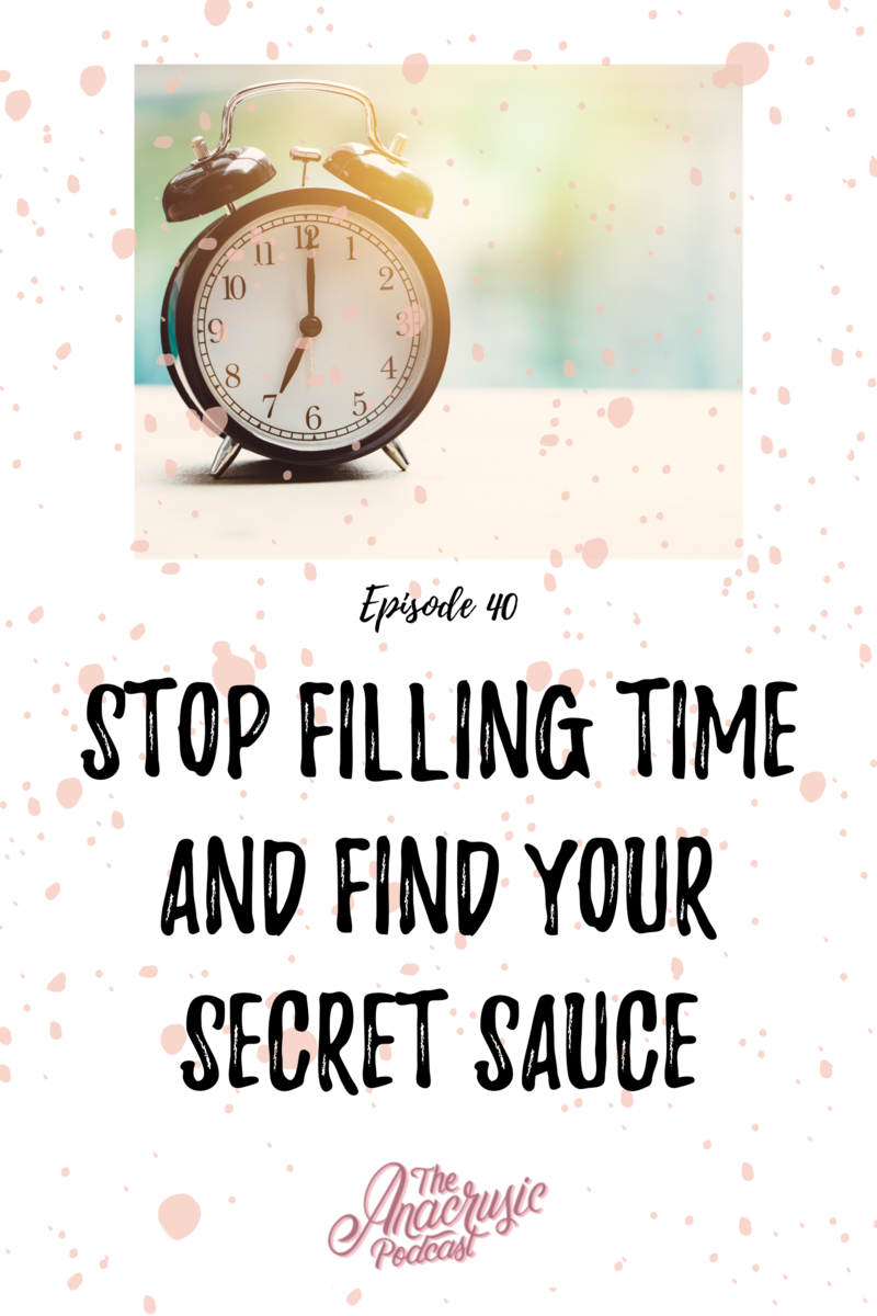 Read more about the article TAP 040 – Stop Filling Time and Find Your Secret Sauce