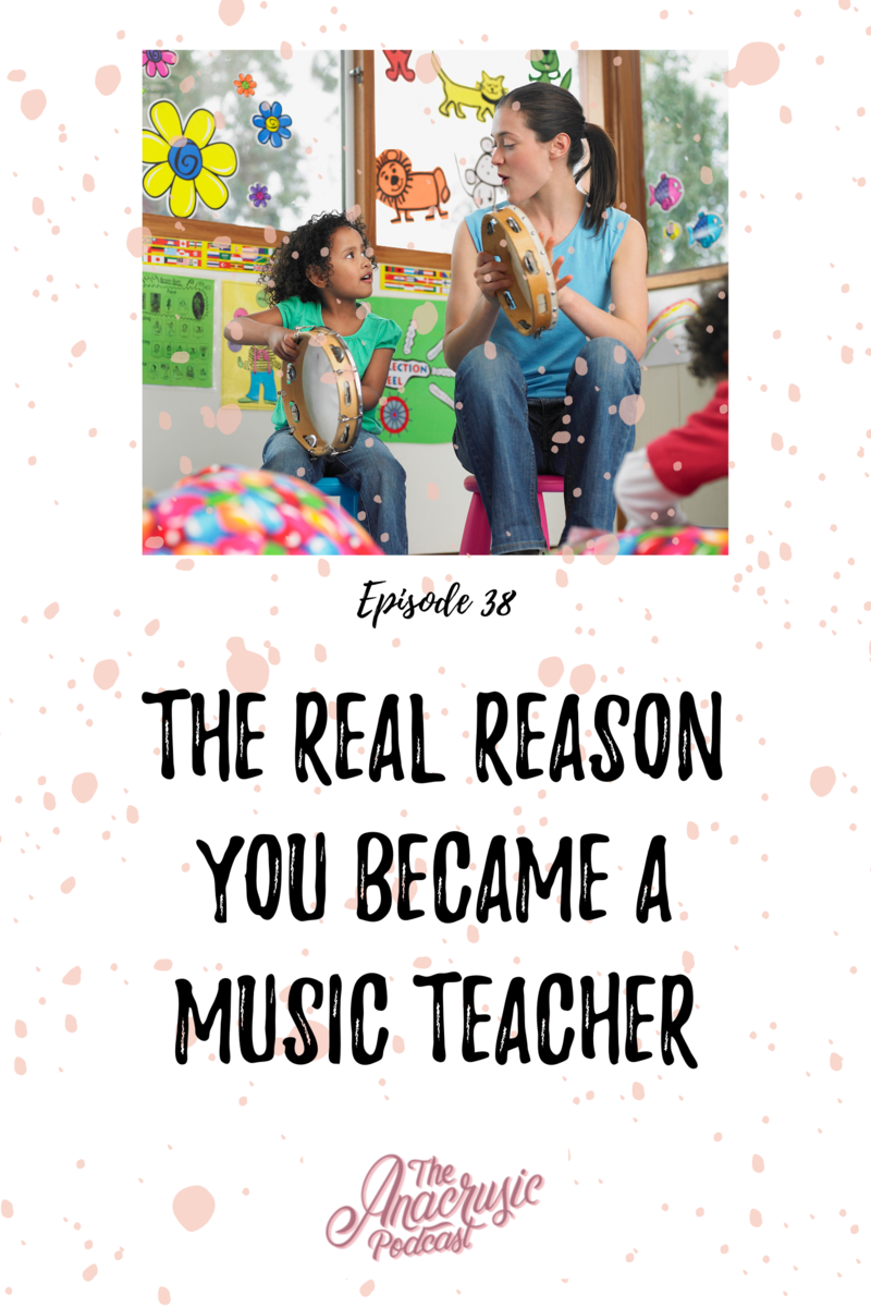 Read more about the article TAP 038: The Real Reason You Became a Music Teacher