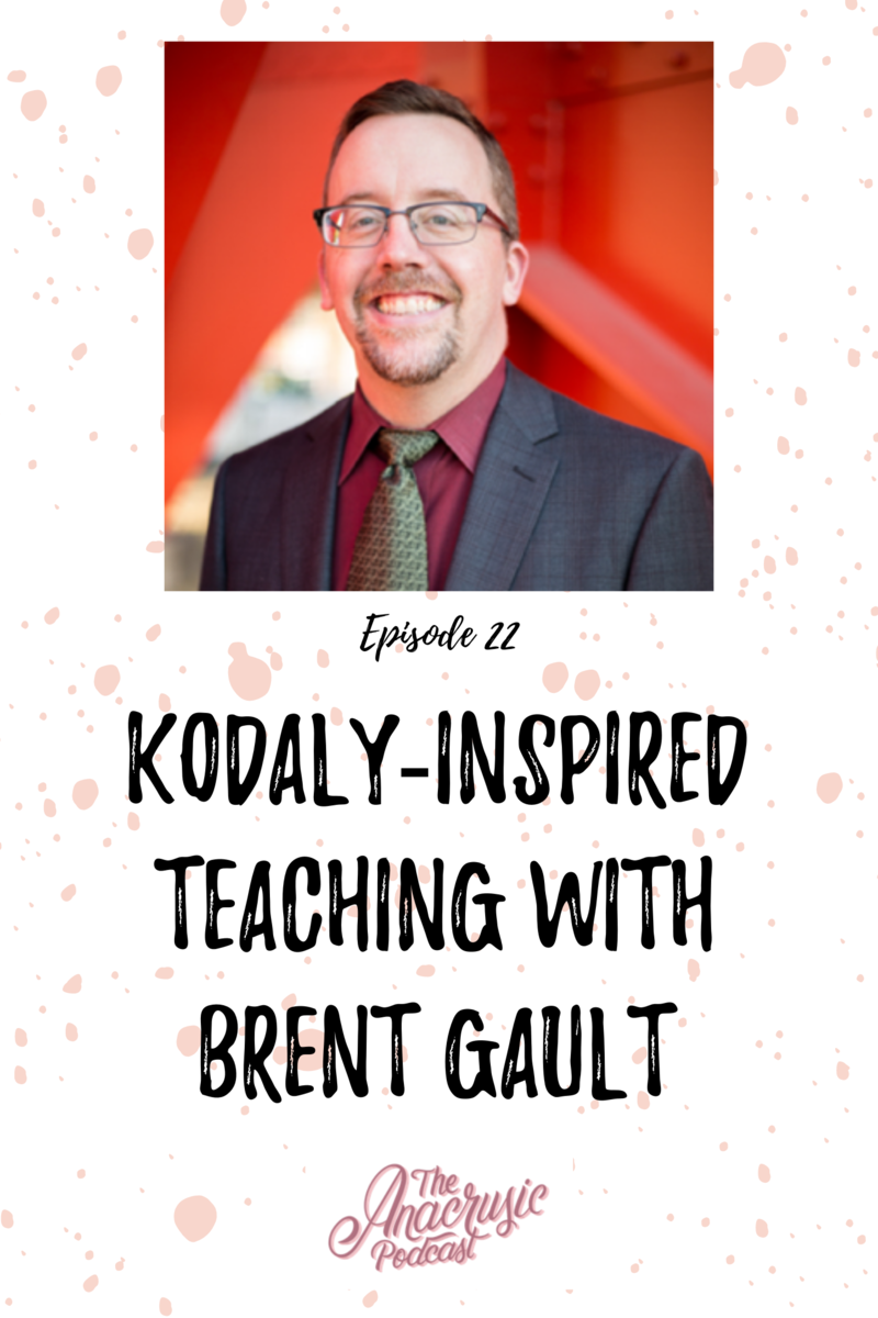 Read more about the article TAP 022 – Kodály-Inspired Teaching with Brent Gault