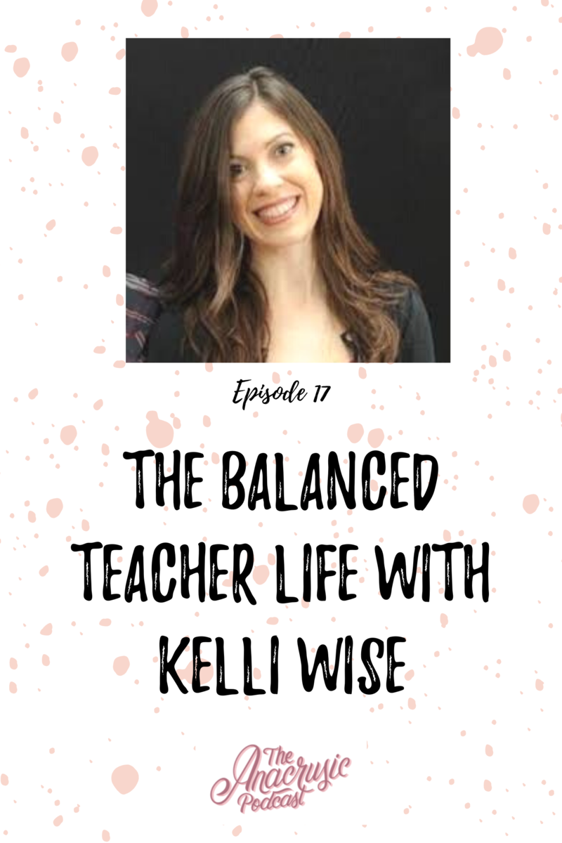 Read more about the article TAP 017 – The Balanced Teacher Life with Kelli Wise