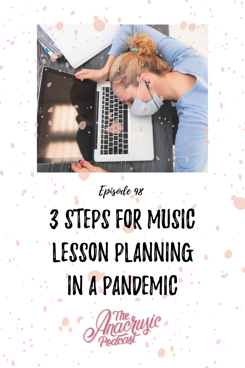Read more about the article TAP 098 – 3 Steps for Music Lesson Planning in a Pandemic