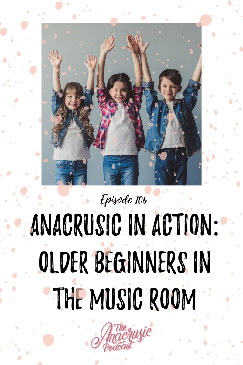 Read more about the article TAP 106 – Anacrusic in Action: Older Beginners in the Music Room
