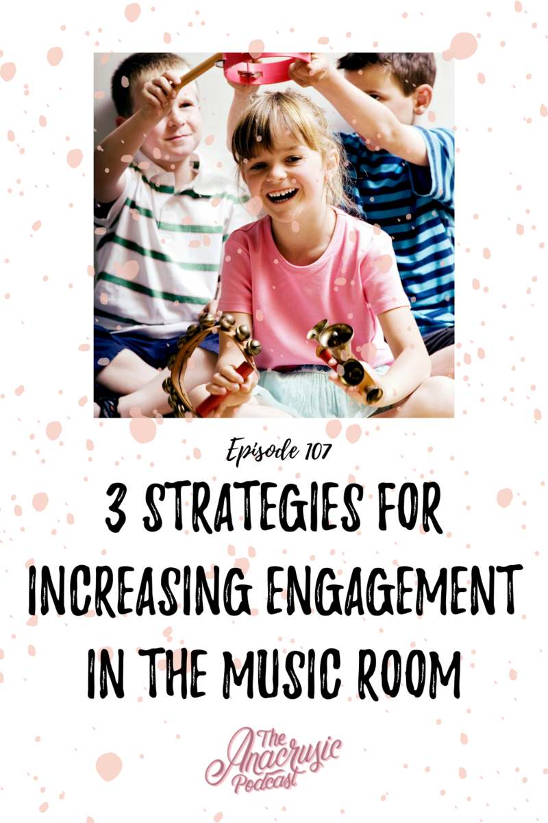Read more about the article TAP 107 – 3 Strategies for Increasing Student Engagement in Music