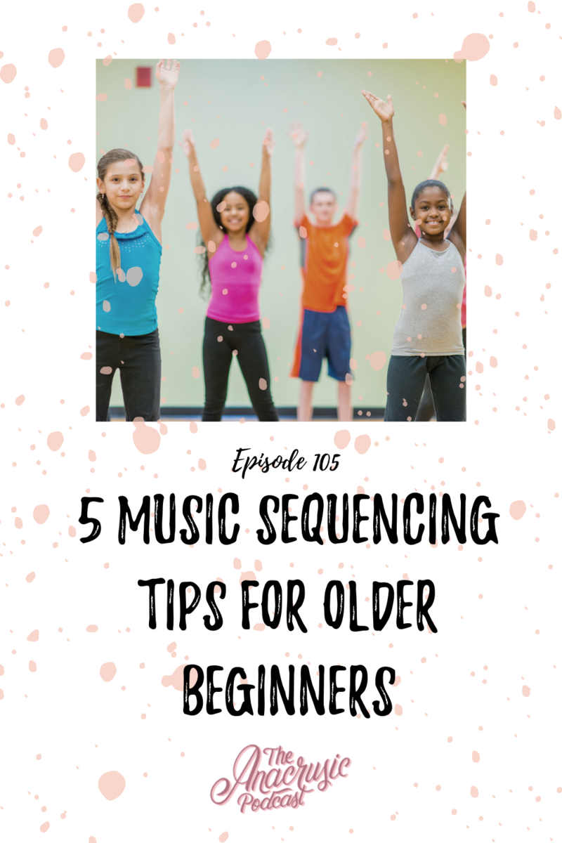 Read more about the article TAP 105 – 5 Music Sequencing Tips for Older Beginners