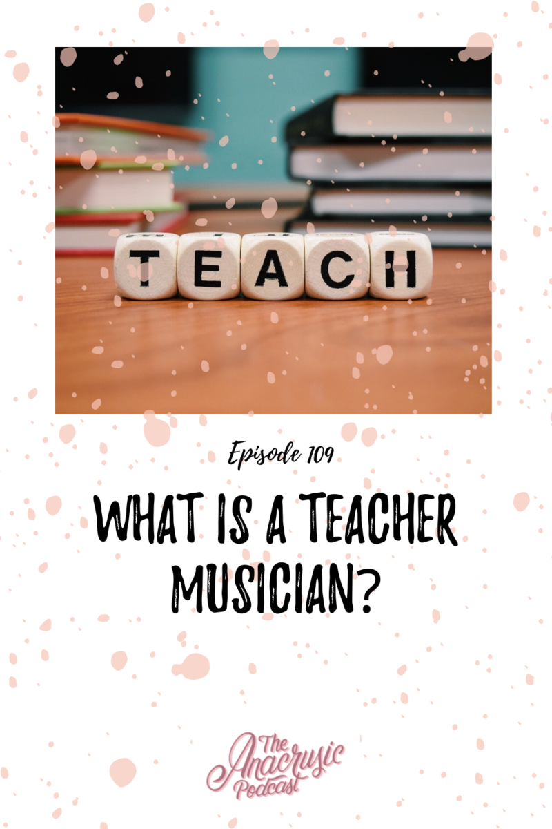 Read more about the article TAP 109 – What is a Teacher Musician?