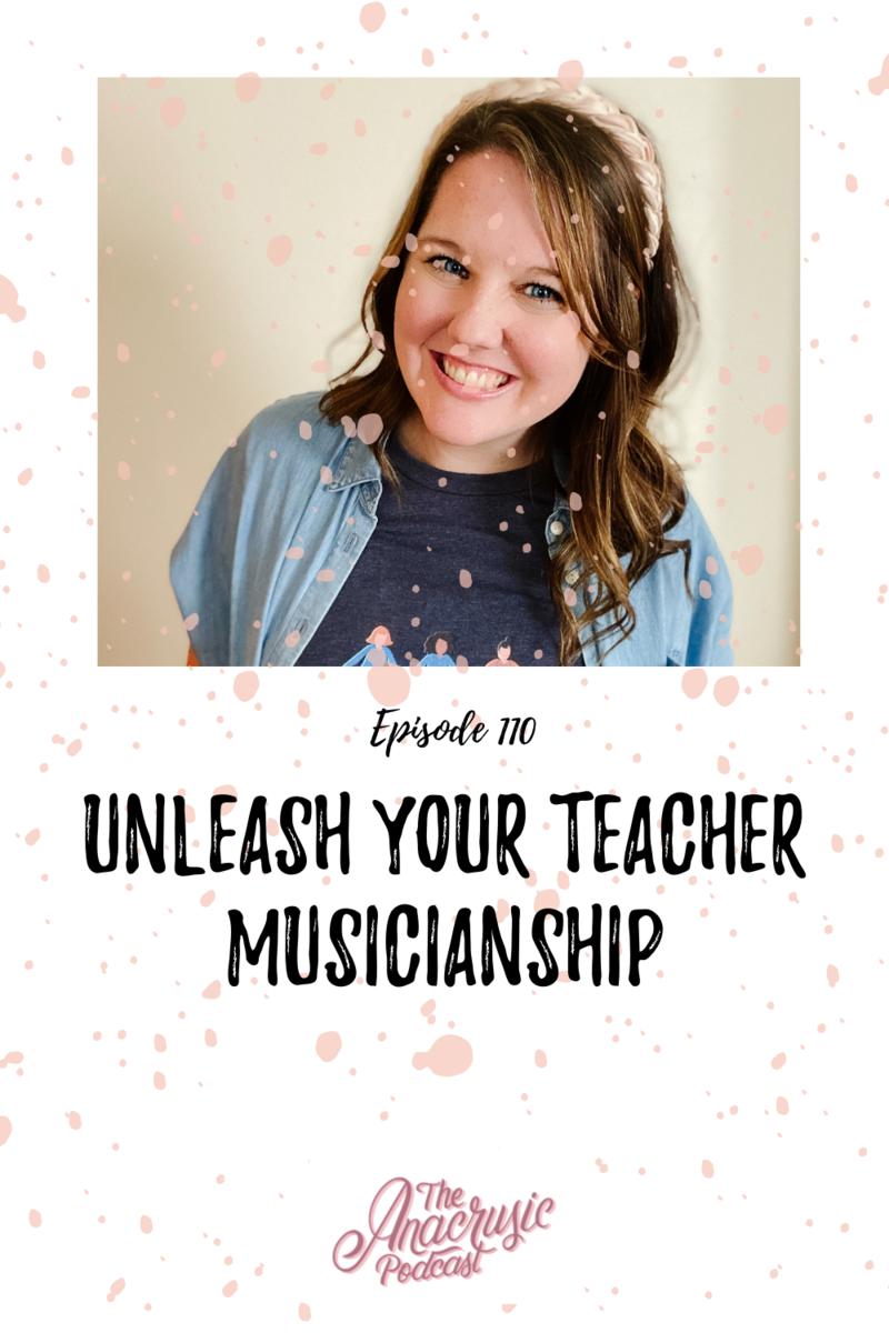 Read more about the article TAP 110 – Unleash Your Teacher Musicianship